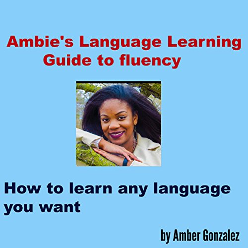 Ambie's Language Learning to Fluency audiobook cover art