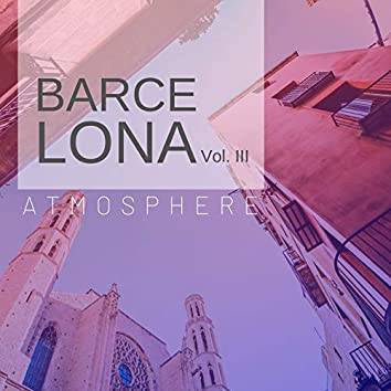 Barcelona Atmosphere, Vol. III