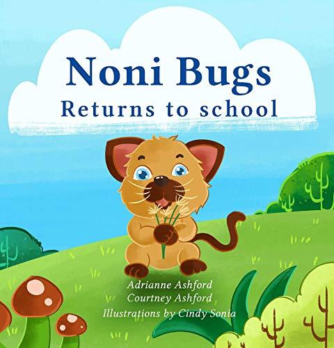Noni Bugs Returns to School (The Adventures of Noni Bugs Book 1)