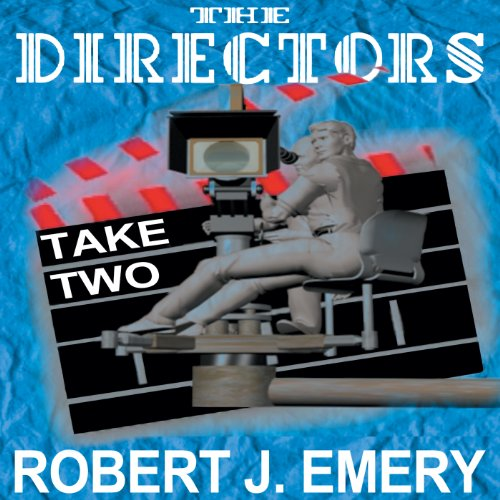 The Directors: Take Two                   By:                                                                                                                                 Robert J. Emery                               Narrated by:                                                                                                                                 Melissa Reizian Frank,                                                                                        Torry Clark                      Length: 14 hrs and 6 mins     9 ratings     Overall 4.1