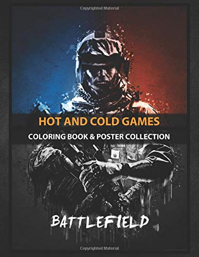 Coloring Book & Poster Collection: Hot And Cold Games Battlefield Gaming