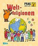 Frag doch mal ... die Maus!: Weltreligionen: Die Sachbuchreihe mit