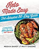 Keto Made Easy: Fat Adapted 50 Day Guide