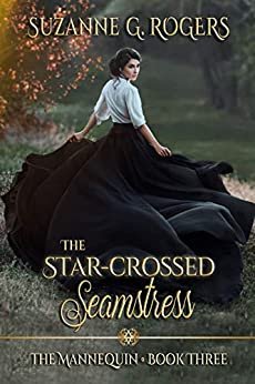 The Star-Crossed Seamstress (The Mannequin Series Book 3) by [Suzanne G. Rogers]