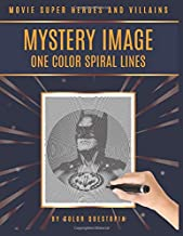 Movie Superheroes and Villains Mystery Image One Color Spiral Lines: Adult Coloring Book For Relaxation And Stress Relief (Fun One Color Mystery Image Puzzles)