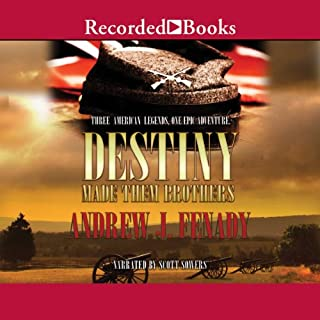 Destiny Made Them Brothers                   Written by:                                                                                                                                 Andrew Fenady                               Narrated by:                                                                                                                                 Scott Sowers                      Length: 10 hrs and 12 mins     Not rated yet     Overall 0.0