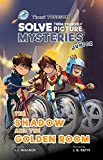 The Shadow and the Golden Room: A Timmi Tobbson Young Explorers Adventure Book for Girls and Boys (Solve-Them-Yourself Mysteries Book for Girls and Boys ... Book Series for Boys and Girls Age 6-8 3)