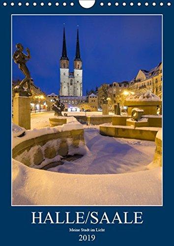 Halle/Saale - Meine Stadt im Licht (Wandkalender 2019 DIN A4 hoch): Die Saalestadt Halle im schönsten Licht (Monatskalender, 14 Seiten ) (CALVENDO Orte)