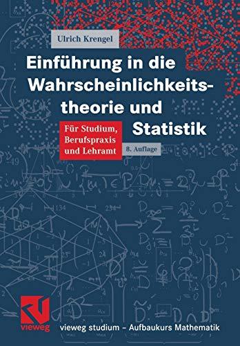 Einführung in die Wahrscheinlichkeitstheorie und Statistik (vieweg studium; Aufbaukurs Mathematik) (German Edition): Für Studium, Berufspraxis und Lehramt