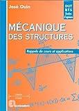 Mécanique des structures - Rappels de cours et applications. DUT - BTS - Licence - Maîtrise - 1re année d'école d'ingénieurs - CAPET - Agrégation de Ouin, José (1997) Broché