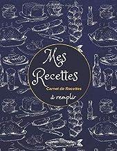 MES RECETTES: Cahier de Recettes à remplir| Carnet de Recettes Format A4 | & 10 trucs de Grand-Mère en Cuisine (French Edi...
