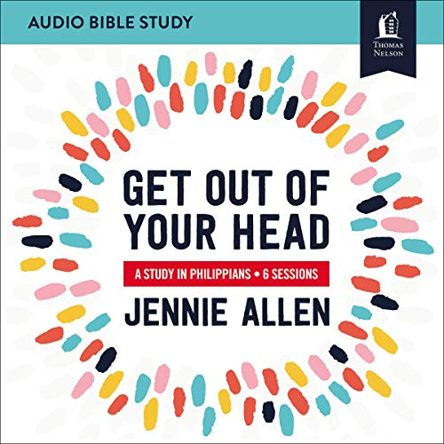 Get Out of Your Head: A Study in Philippians: Audio Bible Studies