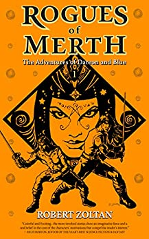 Rogues of Merth: The Adventures of Dareon and Blue, Book 1 by [Robert Zoltan]