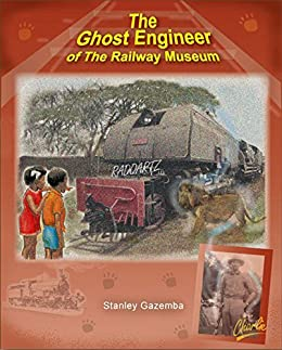 The Ghost Engineer of the Railway Museum by [Stanley Gazemba, Worldreader]