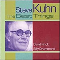 The Best Things by STEVE KUHN (2000-05-16)