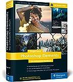 Photoshop Elements: Fotos verwalten und bearbeiten, RAW entwickeln, Bildergalerien präsentieren – ab Version 2020