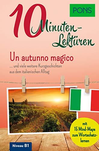 PONS 10-Minuten-Lektüren Italienisch B1: Un autunno magico … und viele weitere Kurzgeschichten aus dem italienischen Alltag