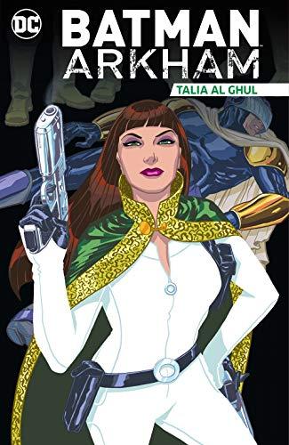 Batman Arkham: Talia al Ghul (Batman (1940-2011)) (English Edition)