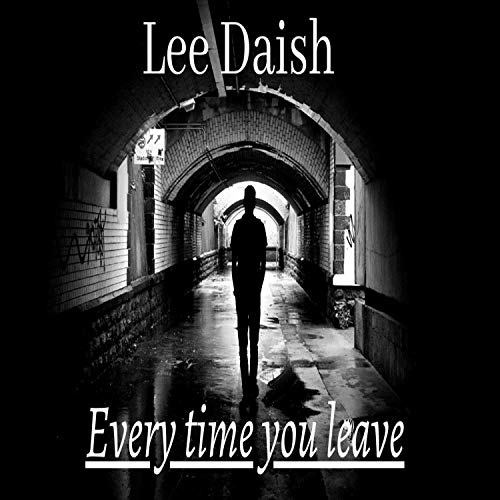 Every time you leave