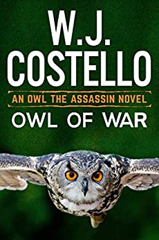 Owl of War (Owl the Assassin Book 2) by [W.J. Costello]