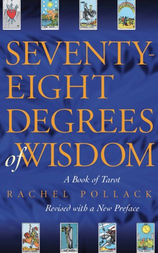 Seventy Eight Degrees of Wisdom: A Book of Tarot