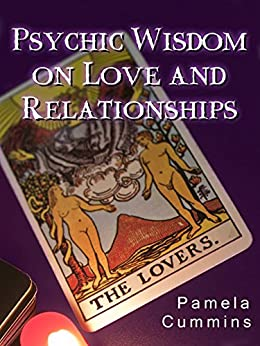 Psychic Wisdom on Love and Relationships by [Pamela Cummins]