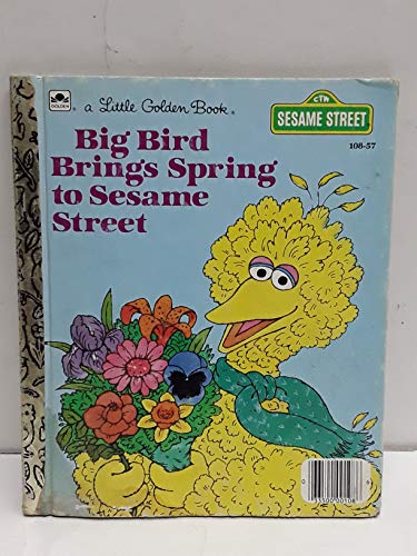 Big Bird Brings Spring to Sesame Street (A Little Golden Book)