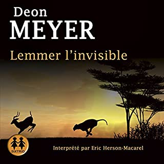 Lemmer l'invisible                   De :                                                                                                                                 Deon Meyer                               Lu par :                                                                                                                                 Éric Herson Macarel                      Durée : 13 h et 25 min     26 notations     Global 4,6