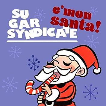C'mon Santa