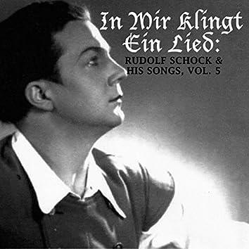 In mir klingt ein Lied: Rudolf Schock & His Songs, Vol. 5