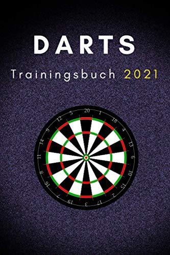 Darts Trainingsbuch für Dartspieler 2021: Übungen für Scoring, Doppel und andere Bereiche (Darts Trainingsbücher, Band 2)