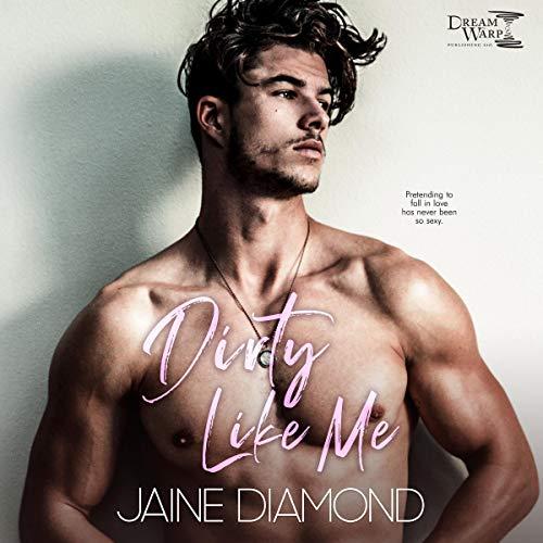 Dirty Like Me Audiobook By Jaine Diamond cover art