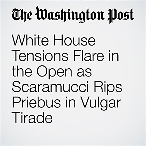 White House Tensions Flare in the Open as Scaramucci Rips Priebus in Vulgar Tirade copertina