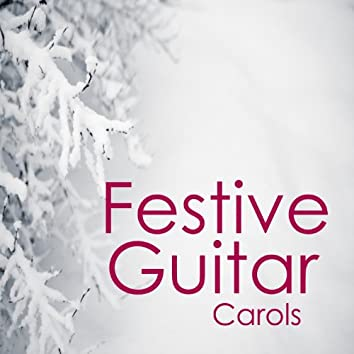A Festive Christmas: Festive Guitar Christmas Carols