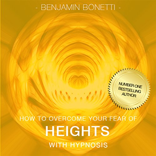 How to Overcome Your Fear of Heights with Hypnosis audiobook cover art
