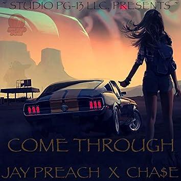 COME THROUGH (feat. CHA$e)