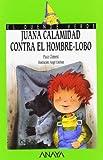 Juana Calamidad contra el hombre lobo (Libros Infantiles - El Duende Verde, Band 83)