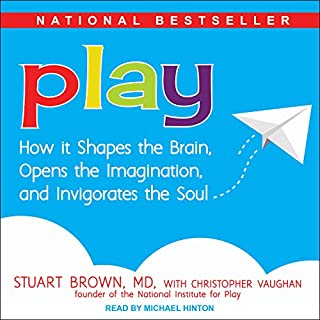 Play     How It Shapes the Brain, Opens the Imagination, and Invigorates the Soul              By:                                                                                                                                 Stuart Brown,                                                                                        Christopher Vaughan MD                               Narrated by:                                                                                                                                 Michael Hinton                      Length: 7 hrs and 2 mins     98 ratings     Overall 4.4