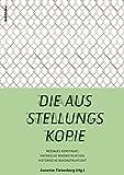 Die Ausstellungskopie: Mediales Konstrukt, Materielle Rekonstruktion, Historische Dekonstruktion (German Edition)