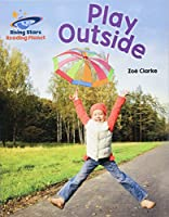 Reading Planet - Play Outside - Blue: Galaxy (Rising Stars Reading Planet)