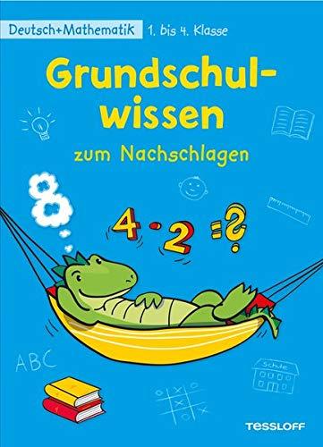 Grundschulwissen zum Nachschlagen: Deutsch + Mathematik 1. bis 4. Klasse