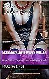 Extremsklavin wider Willen: XXL-Leseprobe  Ultra Edition