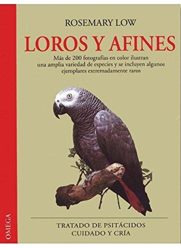 LOROS Y AFINES (GUIAS DEL NATURALISTA-AVES EXÓTICAS-PERIQUITOS-CANARIOS)