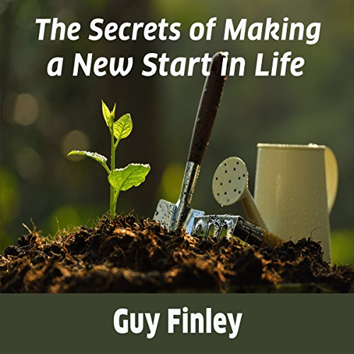 The Secrets of Making a New Start in Life audiobook cover art