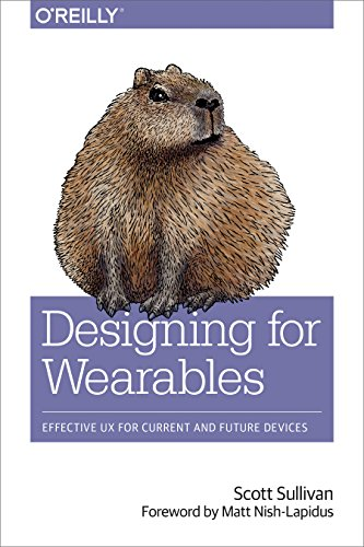 Designing for Wearables: Effective UX for Current and Future Devices (English Edition)
