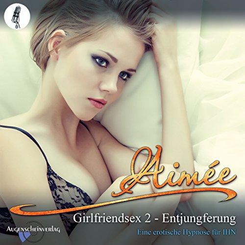 Entjungferung : Eine erotische Hypnose für IHN (Girlfriendsex 2) Titelbild