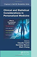 Clinical and Statistical Considerations in Personalized Medicine (Chapman & Hall/CRC Biostatistics)