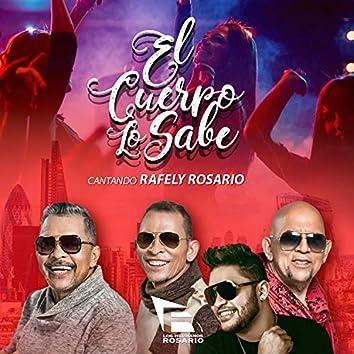 El Cuerpo Lo Sabe (feat. Rafely Rosario)
