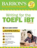 Writing for the TOEFL iBT: With Online, 6th Edition (Barron's Test Prep)