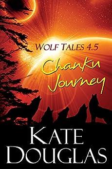 Wolf Tales 4.5: Chanku Journey by [Kate Douglas]